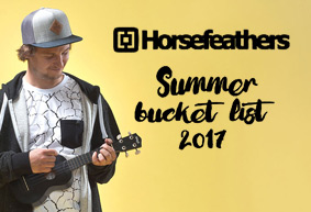 Horsefeathers Summer bucket list