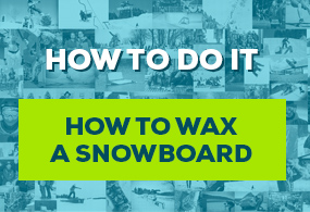 How to wax your snowboard?